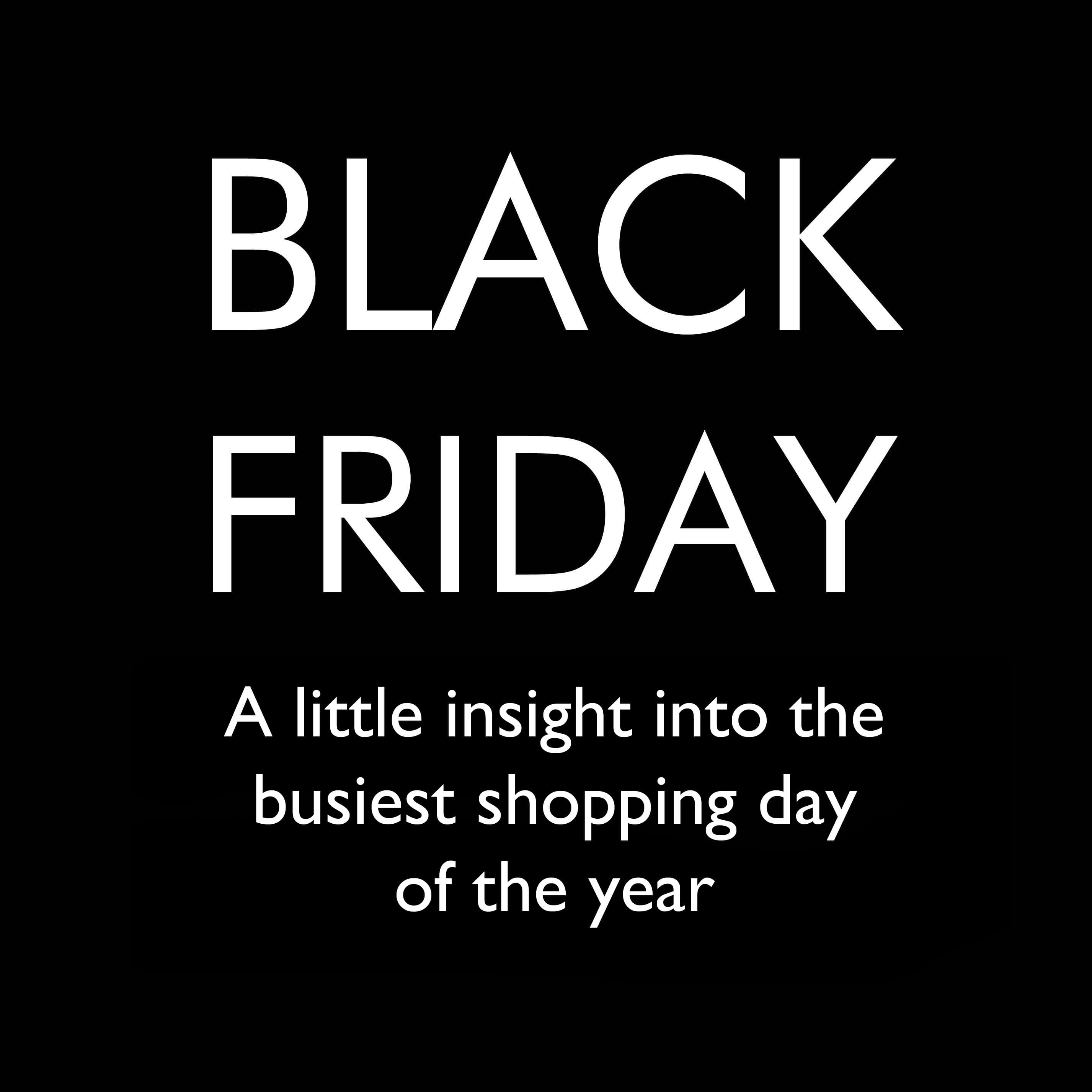 Black Friday - The busiest shopping day of the year