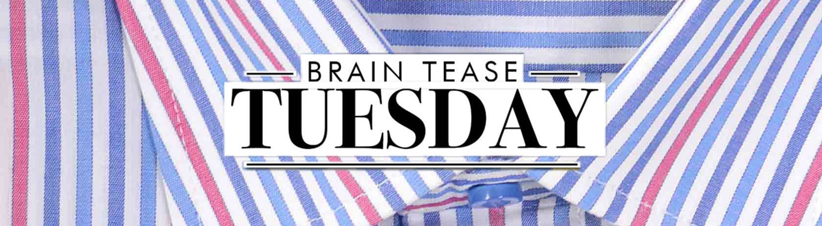 Brain Tease Tuesday Week 25