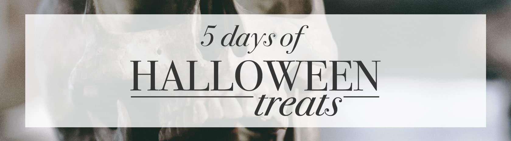 5 Days of Halloween Treats
