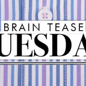 Brain Tease Tuesday Week 41
