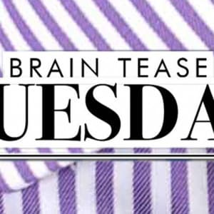 Brain Tease Tuesday Week 20
