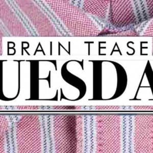 Brain Tease Tuesday Week 26