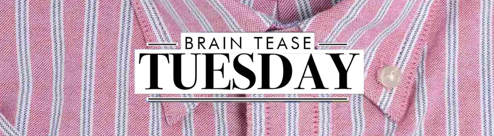 Brain Tease Tuesday Week 26