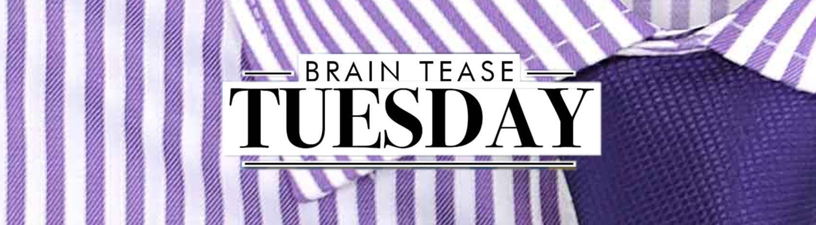 Brain Tease Tuesday Week 29